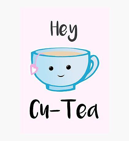 Hey Cu-tea Photographic Print