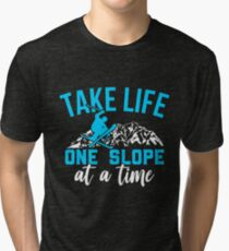 Take Life One Slope At A Time Tri-blend T-Shirt