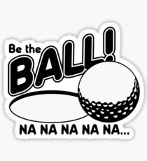 Be The Ball - Caddy Shack Sticker