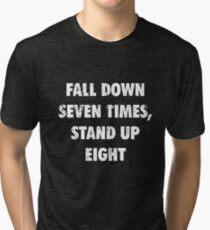 36e16c95b Fall Down 7 Times, Stand Up 8 Tri-blend T-Shirt