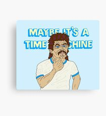 MAYBE IT'S A TIME MACHINE Canvas Print
