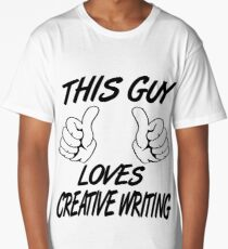 This Guy Loves CREATIVE WRITING Long T-Shirt