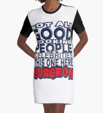 Good Looking Surgeon Graphic T-Shirt Dress