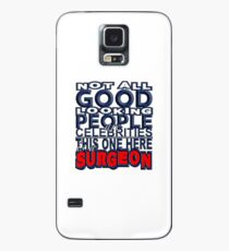 Good Looking Surgeon Case/Skin for Samsung Galaxy