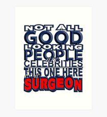 Good Looking Surgeon Art Print