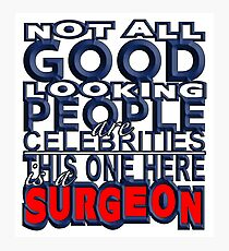Good Looking Surgeon Photographic Print