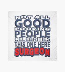 Good Looking Surgeon Scarf