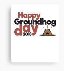 Happy Groundhog day gift Canvas Print