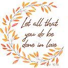 Lass alles, was du in Liebe tust | Bibelvers Kunst von PraiseQuotes