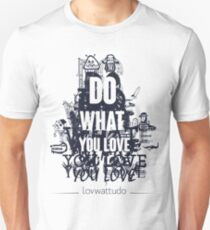 Do what you love T-Shirt Unisex T-Shirt