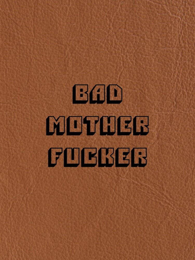 Bad Mother Fucker - Pulp Fiktion von Johnson1234