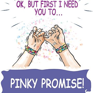 First Pinky Promise- Cute Gift Shirt For Friends by ibeth01
