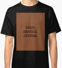 Good Mother Fucker - Pulp Fiction Classic T-Shirt