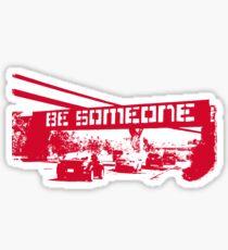 Be Someone - University of Houston Sticker