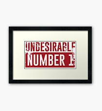Undesirable No. 1 Framed Print