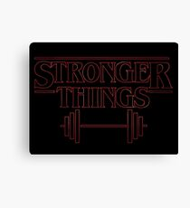 Stronger Things Canvas Print