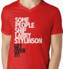 Some people ship Larry Stylinson — Get over it! T-Shirt