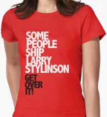 Some people ship Larry Stylinson — Get over it! Women's Fitted T-Shirt