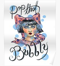 Pop that Bubbly Poster