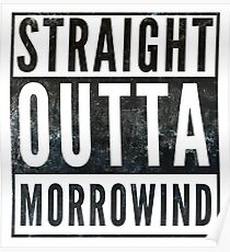 Straight Outta Morrowind (white bg) Poster