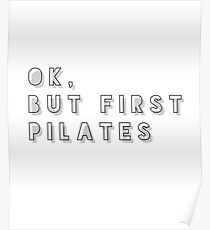 Ok But First Pilates Shirt Workout Fitness Gym Gifts Poster