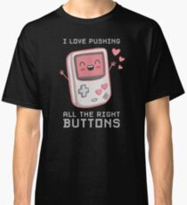 I Push All The Right Buttons - Valentines Day For Gamers  Classic T-Shirt