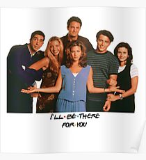 Friends I'll Be There For You Poster