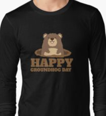Happy Groundhog Day T-Shirt Long Sleeve T-Shirt