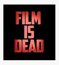 Film is dead Photographic Print