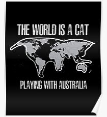 The World Is A Cat Playing With Australia Poster