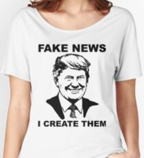 Fake news i create them Women's Relaxed Fit T-Shirt