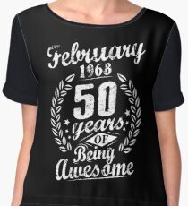 February 50th Bday 1968 50 Years Of Being Awesome Chiffon Top