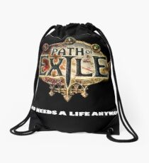 Path of Exile - Who needs a life anyway Drawstring Bag