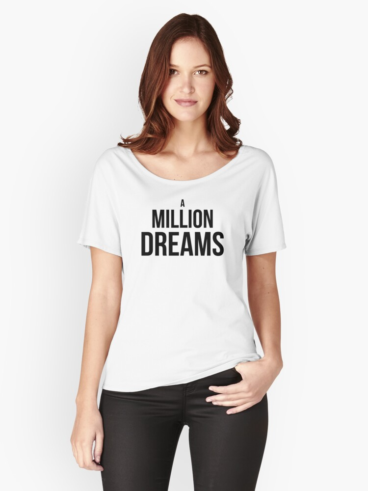 A MILLION DREAMS INSPIRATION MOTIVATION ENCOURAGEMENT Women's Relaxed Fit T-Shirt Front