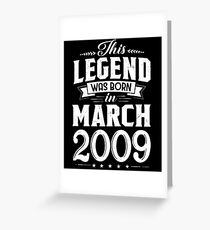 This Legend Was Born In March 2009 9 Year Old Gifts Greeting Card