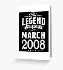 10th Birthday This Legend Was Born In March 2008 Greeting Card