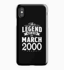 This Legend Was Born In March 2000 18 Year Old iPhone Case/Skin