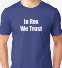In Rex We Trust! Unisex T-Shirt
