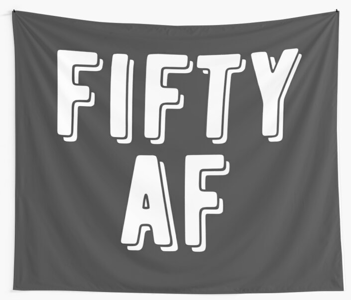 FIFTY AF Turning 50 As Fuck Birthday Gift By Starkle