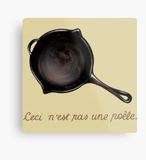 This is not a pan Metal Print