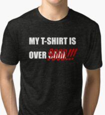 """Better than """"over cool"""" Tri-blend T-Shirt"""