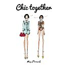 Chic together by misspeacock