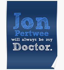 Jon Pertwee will always be my Doctor Poster