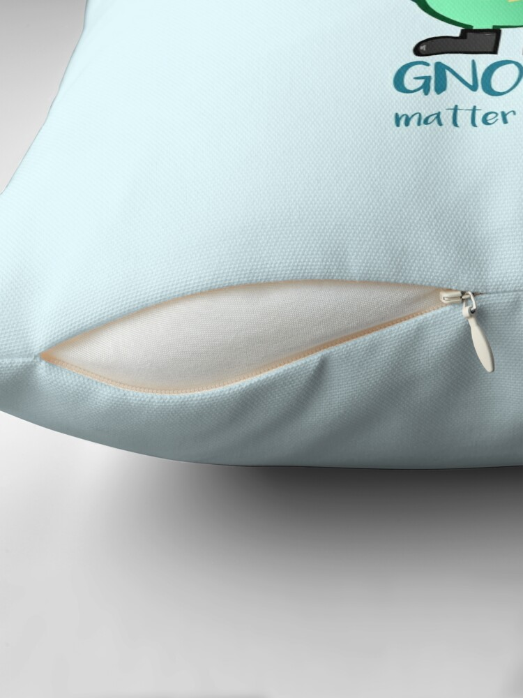 Alternate view of Gnome - I love you GNOME matter what Throw Pillow