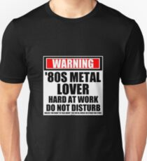 Warning '80s Metal Lover Hard At Work Do Not Disturb Unisex T-Shirt