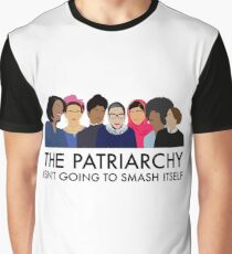 The Patriarchy Isn't Going to Smash Itself Graphic T-Shirt