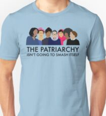 The Patriarchy Isn't Going to Smash Itself Unisex T-Shirt