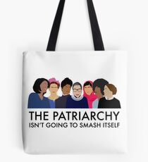 The Patriarchy Isn't Going to Smash Itself Tote Bag