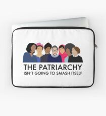 The Patriarchy Isn't Going to Smash Itself Laptop Sleeve