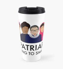 The Patriarchy Isn't Going to Smash Itself Travel Mug